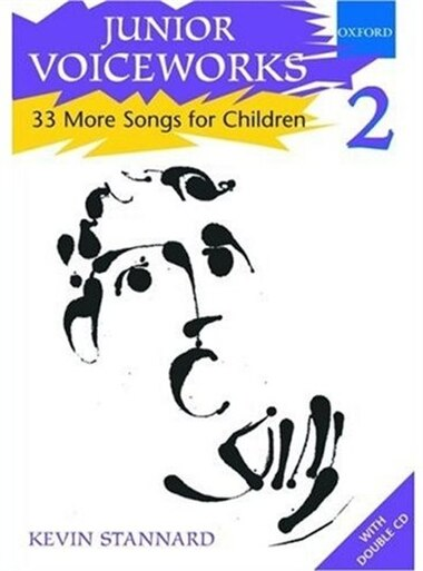 Junior Voiceworks 2: 33 More Songs for Children by Kevin Stannard