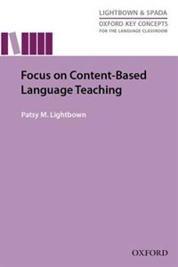 Book Focus On Content Based Language Teaching: Research-led guide examining instructional practices that… by Patsy M. Lightbown