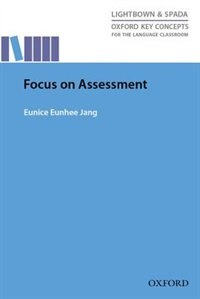 Focus On Assessment: Research-led guide helping teachers understand, design, implement, and…