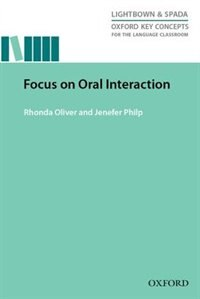 Focus on Oral Interaction: Research-led guide exploring the role of oral interaction for second…