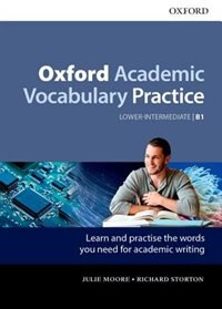 Book Oxford Academic Vocabulary Practice: Lower-Intermediate B1 B1 with Key by Julie Moore