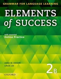 Elements of Success: Level 2 Split Edition Student Book B with essential Online Practice