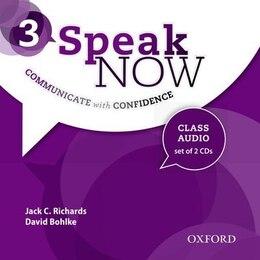 Book Speak Now: Level 3 Class Audio CDs by Jack C. Richards