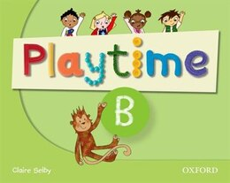 Book Playtime: B Class Book: Stories, DVD and play- start to learn real-life English the Playtime way! by Claire Selby