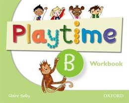 Book Playtime: B Workbook: Stories, DVD and play- start to learn real-life English the Playtime way! by Claire Selby