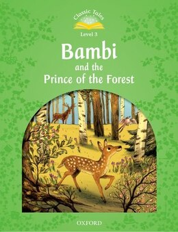 Book Classic Tales: Level 3 Bambi and the Prince in the Forest by Sue Arengo