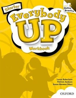 Book Everybody Up: Starter Workbook with Online Practice Pack by Susan Banman Sileci