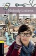 Oxford Bookworms Library: Level 1 Nobody Listens by Rowena Wakefield
