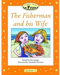 Classic Tales: Beginner 2: 150 Headwords The Fisherman and his Wife