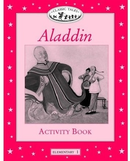 Book Classic Tales: Elementary 1: 200 Headwords Aladdin Activity Book by Sue Arengo