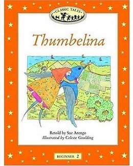 Book Classic Tales: Beginner 2: 150 Headwords Thumbelina: Beginner 2 by Sue Arengo