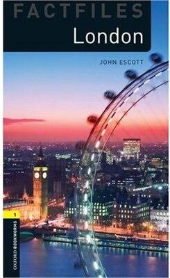 Book Oxford Bookworms Factfiles, New Edition: Level 1 (400 headwords) London: FACTFILES by John Escott