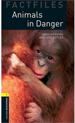 Book Oxford Bookworms Factfiles, New Edition: Level 1 (400 headwords) Animals in Danger: FACTFILES by Andy Hopkins