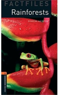 Oxford Bookworms Factfiles, New Edition: Level 2 (700 headwords) Rainforests