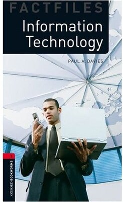 Book Oxford Bookworms Factfiles, New Edition: Level 3 (1,000 headwords) Information Technology by Paul Davies