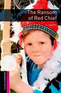 Book Oxford Bookworms Library, New Edition: Starter Level (250 headwords) The Ransom of Red Chief… by Jennifer Bassett