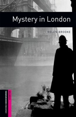 Book Oxford Bookworms Library, New Edition: Starter Level (250 headwords) Mystery in London: CRIME and… by Jennifer Bassett