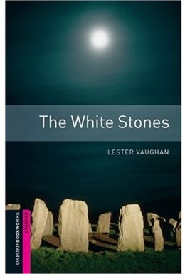 Book Oxford Bookworms Library, New Edition: Starter Level (250 headwords) The White Stones: THRILLER and… by Jennifer Bassett