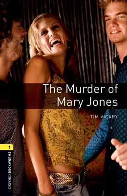 Book Oxford Bookworms Playscripts, New Edition: Level 1 (400 headwords) The Murder of Mary Jones… by Clare West