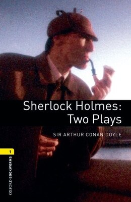 Book Oxford Bookworms Playscripts, New Edition: Level 1 (400 headwords) Sherlock Holmes: Two Plays by Clare West