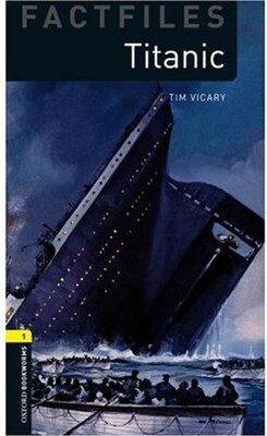 Book Oxford Bookworms Factfiles, New Edition: Level 1 (400 headwords) Titanic by Tim Vicary