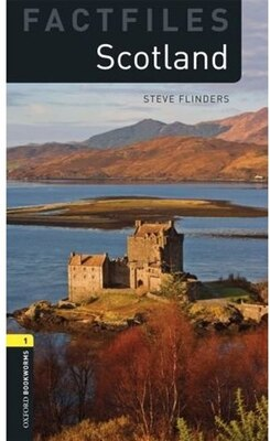 Book Oxford Bookworms Factfiles Second Edition: Stage 1 (400 headwords) Scotland by Steve Flinders