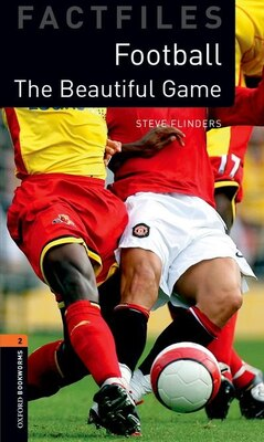Book Oxford Bookworms Factfiles, New Edition: Level 2 (700 headwords) Beautiful Game by Steve Flinders