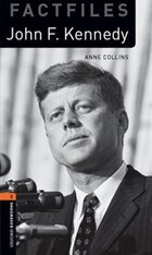 Oxford Bookworms Library: Stage 2 - Factfiles John F. Kennedy