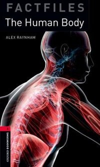 Oxford Bookworms Library: Stage 3 - Factfiles The Human Body