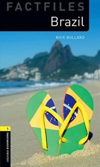Book Oxford Bookworms: Level 3 - Factfiles Brazil by Nick Bullard