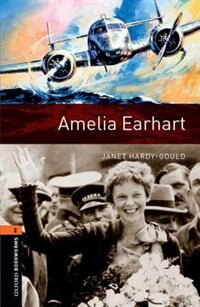 Oxford Bookworms Library: Level 2 Amelia Earhart