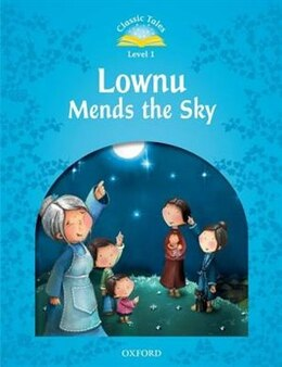 Book Classic Tales Second Edition: Beginner 1 Lownu Mends the Sky by Sue Arengo