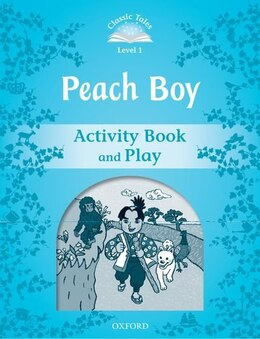Book Classic Tales Second Edition: Beginner 1 Peach Boy Activity Book and Play by Sue Arengo