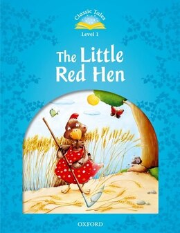 Book Classic Tales Second Edition: Beginner 1 The Little Red Hen by Sue Arengo