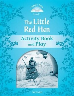 Book Classic Tales Second Edition: Level 1 The Little Red Hen Activity Book and Play by Sue Arengo