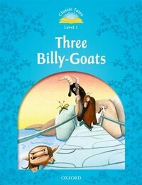 Classic Tales Second Edition: Beginner 1 The Three Billy Goats Gruff