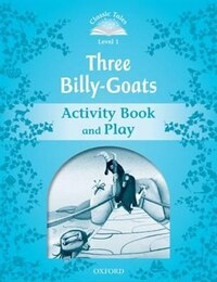 Classic Tales Second Edition: Beginner 1 The Three Billy Goats Gruff Activity Book and Play