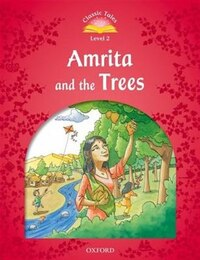 Classic Tales Second Edition: Beginner 2 Amrita and the Trees