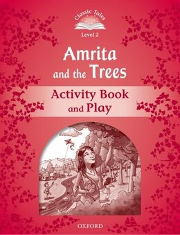 Book Classic Tales Second Edition: Beginner 2 Amrita and the Trees Activity Book and Play by Sue Arengo