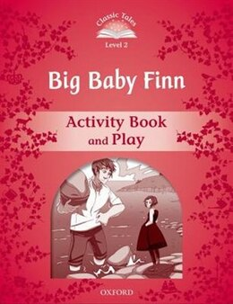Book Classic Tales Second Edition: Level 2 Big Baby Finn Activity Book and Play by Sue Arengo