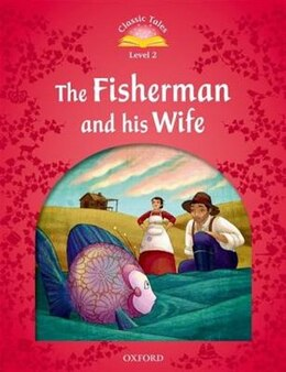 Book Classic Tales Second Edition: Beginner 2 The Fisherman and His Wife by Sue Arengo