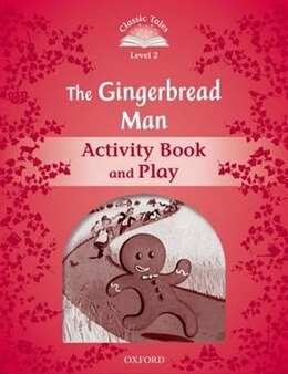 Book Classic Tales Second Edition: Level 2 The Gingerbread Man Activity Book and Play by Sue Arengo