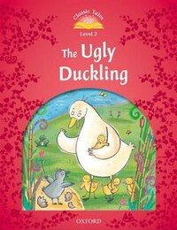 Classic Tales Second Edition: Beginner 2 The Ugly Duckling