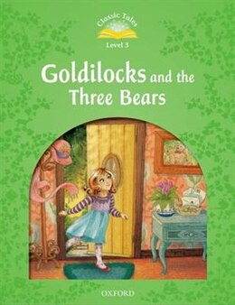 Book Classic Tales Second Edition: Elementary 1 Goldilocks and the Three Bears by Sue Arengo