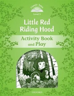 Book Classic Tales Second Edition: Elementary 1 Little Red Riding Hood Activity Book and Play by Sue Arengo