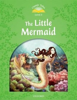 Book Classic Tales Second Edition: Level 3 The Little Mermaid by Sue Arengo