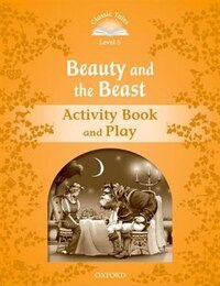 Classic Tales Second Edition: Level 5 Beauty and the Beast Activity Book and Play