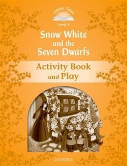 Book Classic Tales Second Edition: Level 5 Snow White and the Seven Dwarfs Activity Book by Sue Arengo
