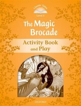 Book Classic Tales Second Edition: Level 5 The Magic Brocade Activity Book and Play by Sue Arengo