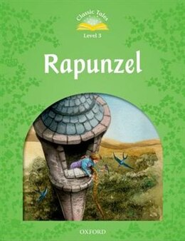 Book Classic Tales Second Edition: Level 3 Rapunzel by Sue Arengo